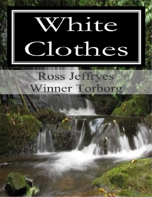 White Clothes, Winner Torborg, Ross Jeffryes