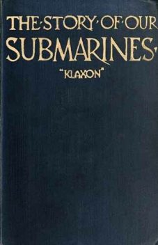 The Story of Our Submarines, John Graham Bower