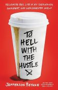To Hell with the Hustle, Jefferson Bethke