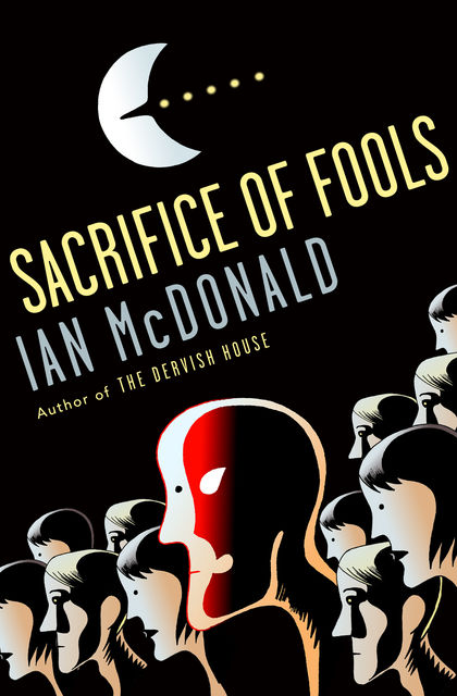 Sacrifice of Fools, Ian McDonald