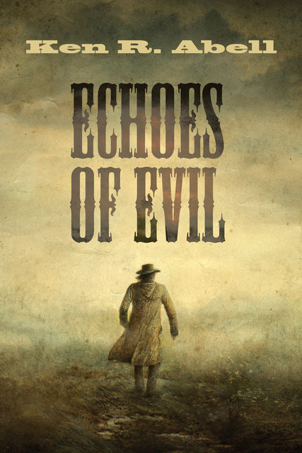 Echoes of Evil, Ken R. Abell