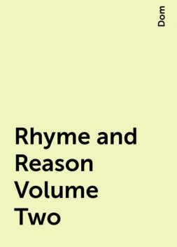 Rhyme and Reason Volume Two, Dom