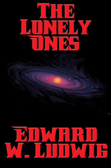 The Lonely Ones, Edward W.Ludwig