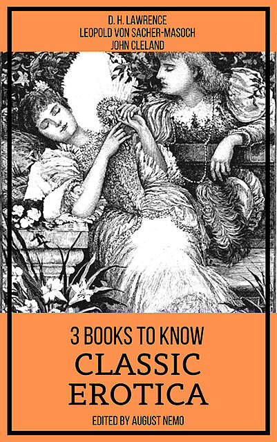 3 books to know Classic Erotica, David Herbert Lawrence, Leopold von Sacher-Masoch, John Cleland, August Nemo