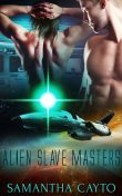 Alien Slave Masters: Part One: A Box Set, Samantha Cayto