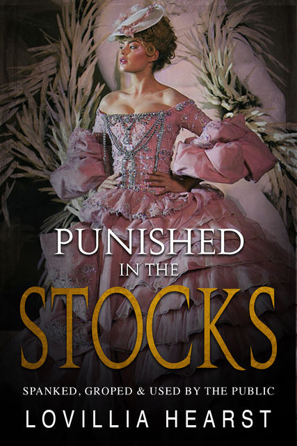Punished In The Stocks, Lovillia Hearst