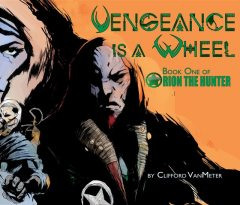 Vengeance Is A Wheel, Clifford E. VanMeter