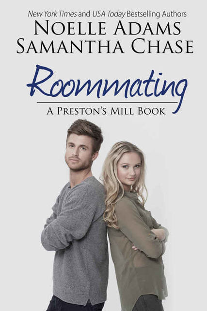 Roommating (Preston's Mill #1), Noelle Adams, Samantha Chase