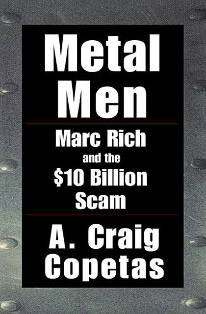 Metal Men, A. Craig Copetas