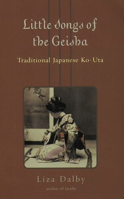 Little Songs of the Geisha, Liza Dalby