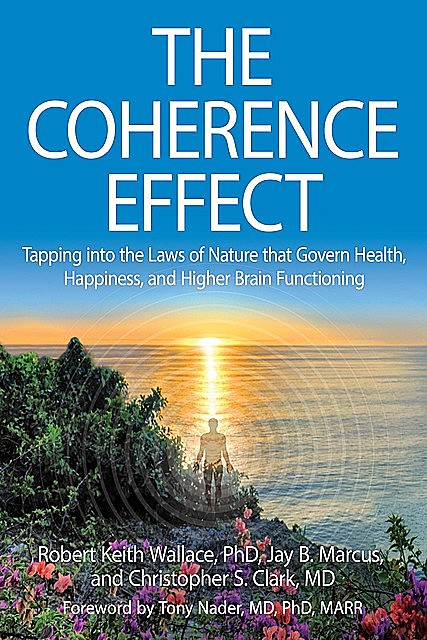 The Coherence Effect, Robert Wallace, Christopher Clark, Jay B Marcus
