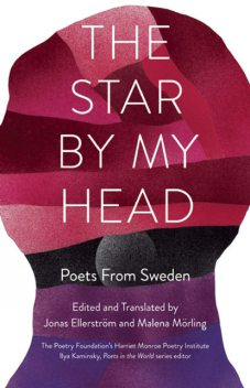 The Star By My Head, Edited by, Jonas Ellerström, Translated by Malena Mörling