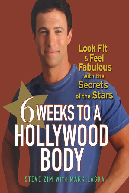 6 Weeks to a Hollywood Body, Steve Zim