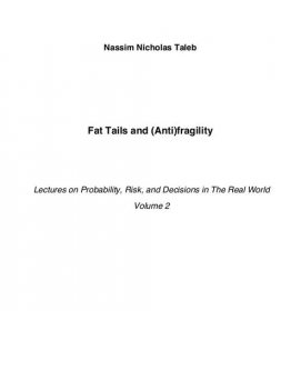 Fat Tails and (Anti)fragility, Nassim Nicholas Taleb