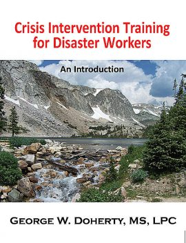 Crisis Intervention Training for Disaster Workers, George W.Doherty