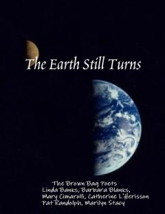 The Earth Still Turns, Brown Bag Poets