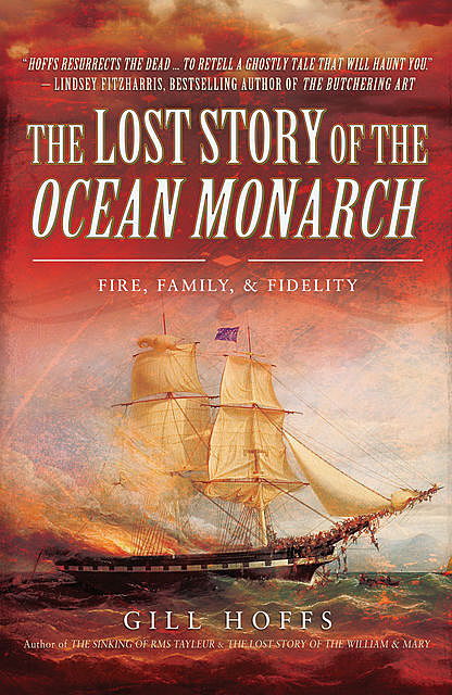 The Lost Story of the Ocean Monarch, Gill Hoffs