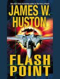 Flash Point, James W. Huston