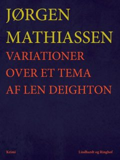 Variationer over et tema af Len Deighton, Jørgen Mathiassen