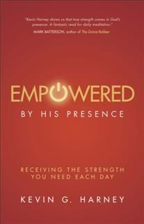 Empowered by His Presence, Kevin G. Harney