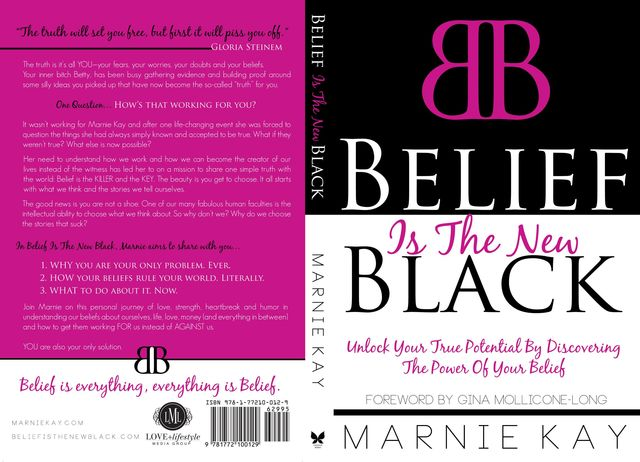 Belief Is The New Black: Unlock Your True Potential by Discovering the Power of Your Belief, Marnie Kay