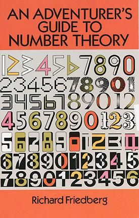 An Adventurer's Guide to Number Theory, Richard Friedberg