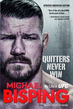 Quitters Never Win, Michael Bisping