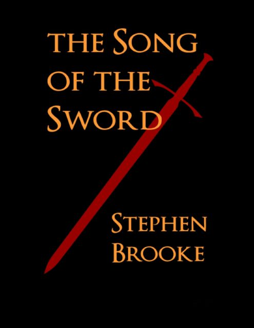 The Song of the Sword, Stephen Brooke
