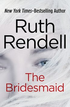 The Bridesmaid, Ruth Rendell