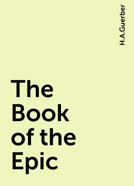 The Book of the Epic, H.A.Guerber