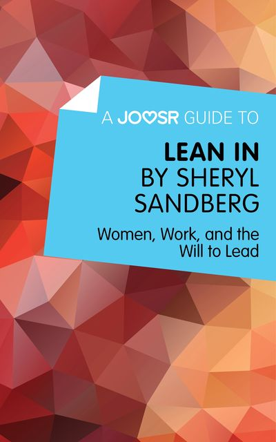 A Joosr Guide to Lean In by Sheryl Sandberg, Joosr