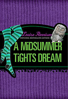 A Midsummer Tights Dream (The Misadventures of Tallulah Casey, Book 2), Louise Rennison