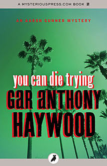 You Can Die Trying, Gar Anthony Haywood