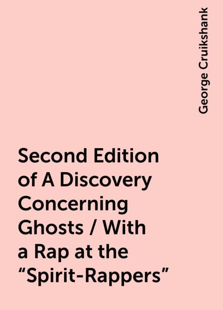 Second Edition of A Discovery Concerning Ghosts / With a Rap at the