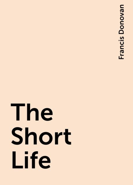 The Short Life, Francis Donovan