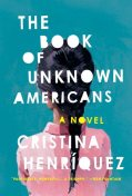 The Book of Unknown Americans: A novel, Cristina Henríquez