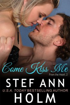 Come Kiss Me, Stef Ann Holm