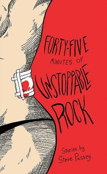 Forty-Five Minutes of Unstoppable Rock, Steve Passey