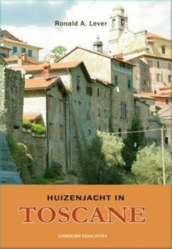 Huizenjacht in Toscane, Ronald A. Lever