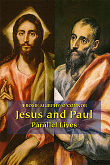 Jesus and Paul, Jerome Murphy-O'Connor