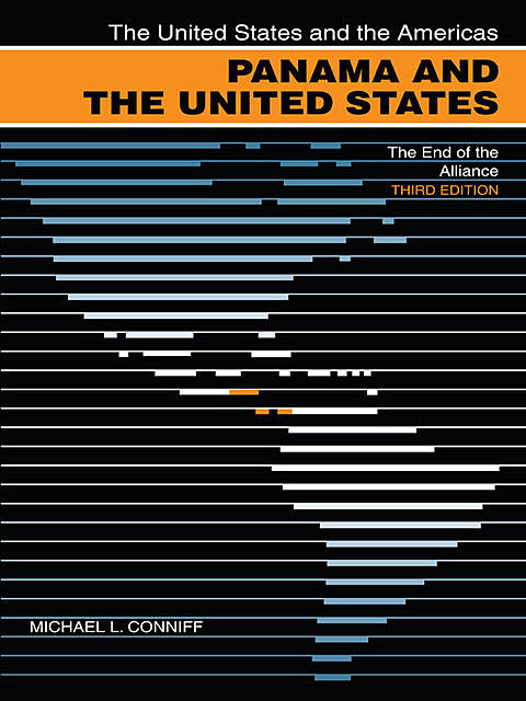Panama and the United States, Michael L. Conniff