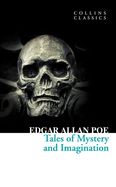 Tales of Mystery and Imagination (Collins Classics), Edgar Allan Poe