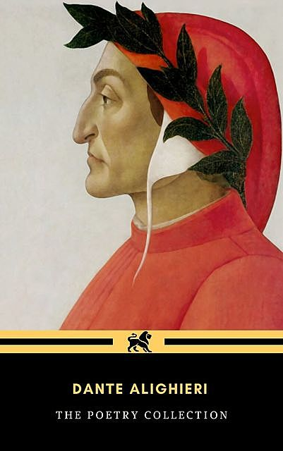 Dante Alighieri: The Poetry Collection, Dante Alighieri