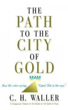 Path to the City of Gold, The, C.H.Waller