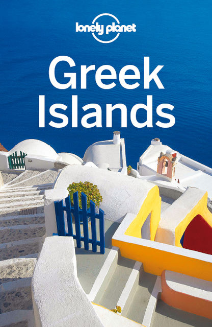 Greek Islands Travel Guide, Lonely Planet