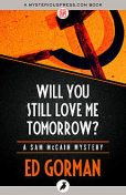 Will You Still Love Me Tomorrow?, Ed Gorman