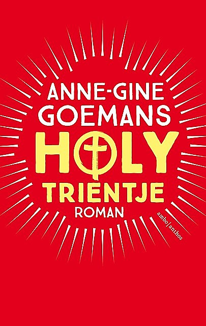 Holy Trientje, Anne-Gine Goemans
