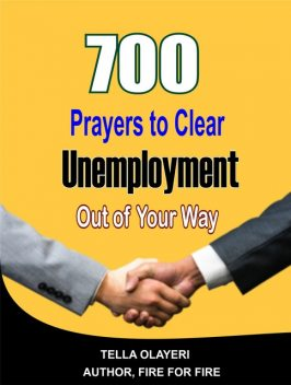 700 Prayers to Clear Unemployment Out of Your Way, Tella Olayeri