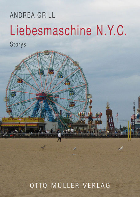 Liebesmaschine N.Y.C, Andrea Grill