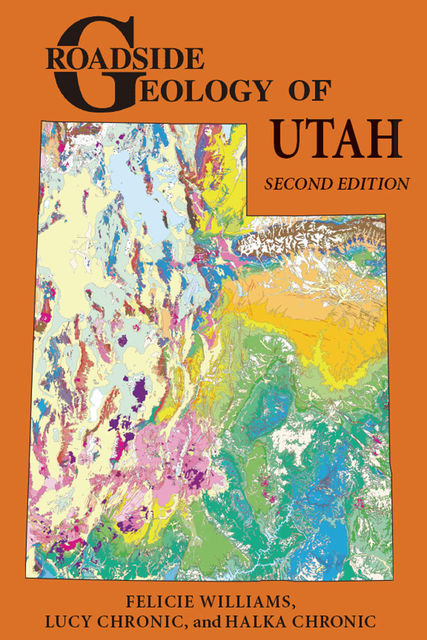 Roadside Geology of Utah, Halka Chronic, Lucy Chronic, Felicie Williams